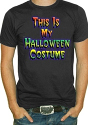 This Is My Halloween Costume T-Shirt for teens